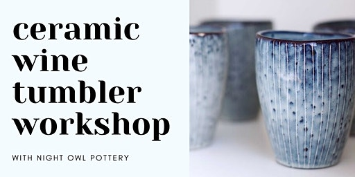 Ceramic Wine Tumbler Workshop at Chamisal Vineyards