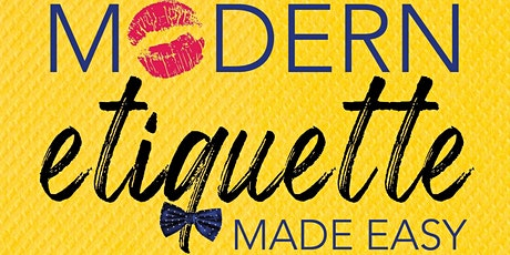 Modern Etiquette Made Easy: Free Course & Book Signing tickets