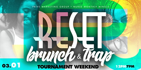 RESET SUNDAY: BRUNCH + TRAP (CIAA FINALE) tickets