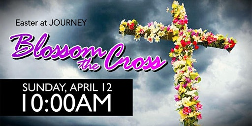 BLOSSOM THE CROSS - Easter at Journey