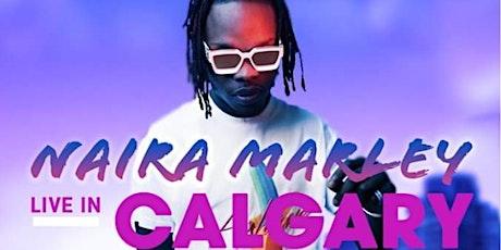 Naira Marley LIVE in Calgary 2020! #MarlianInvasionCanadaTour tickets