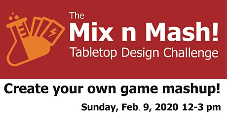 The Mix n Mash Tabletop Design Challenge tickets