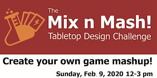 The Mix n Mash Tabletop Design Challenge