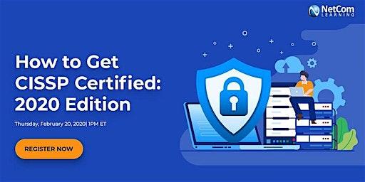 Webinar - How to Get CISSP Certified: 2020 Edition