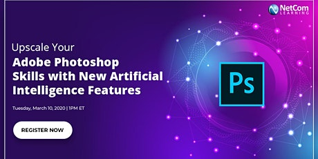 Webinar - Upscale Your Adobe Photoshop Skills with New Artificial Intelligence Features tickets