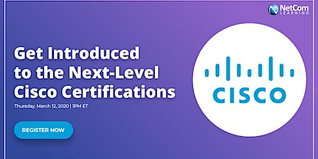 Webinar - Get Introduced to the Next-Level Cisco Certifications tickets
