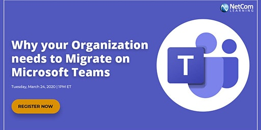 Webinar - Why your Organization needs to Migrate on Microsoft Teams