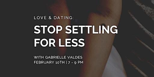 Love & Dating: Stop Settling For Less
