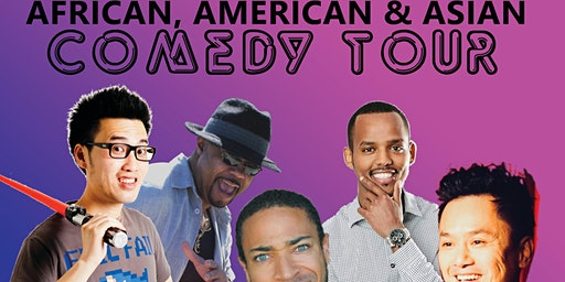 African, American & Asian 2 for 1 Comedy Tour 2020