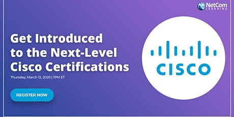 Virtual Event - Get Introduced to the Next-Level Cisco Certifications tickets