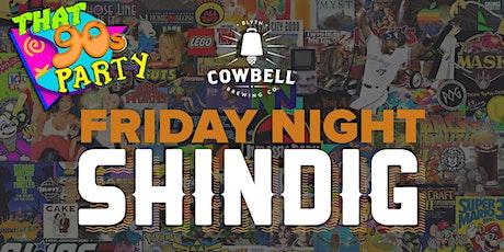 Friday Night Shindig tickets