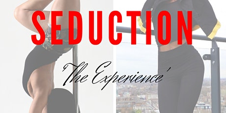 Seduction: 'The Experience' tickets
