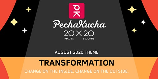 PechaKucha 1.3: Transformation