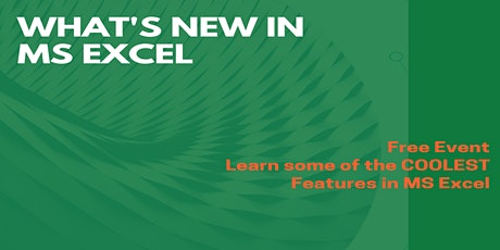 What's NEW in MS Excel - FREE Event tickets