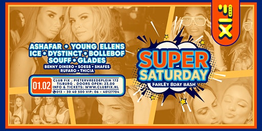 Super Saturday, W/ Ashafar, Young Ellens, ICE, Dystinct, Bollebof, Souff