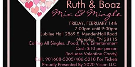 Calling All Singles...Ruth & Boaz Valentines Mix & Mingle tickets