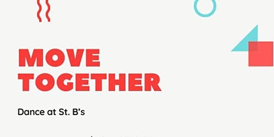 Move Together: Dance at St. Bs