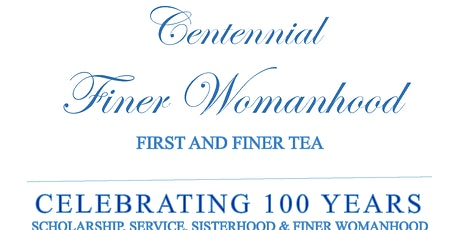 """Centennial Finer Womanhood """"First & Finer"""" Tea Luncheon tickets"""