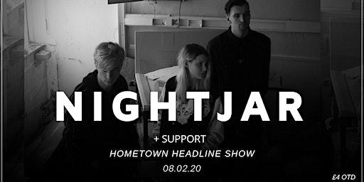 Nightjar Hometown Headline Show
