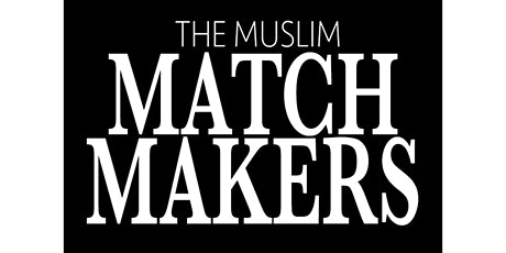 THE MUSLIM MATCHMAKERS MARRIAGE EVENT- NOTTINGHAM tickets