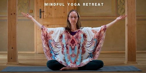 "Mindful Yoga Retreat ""Bewusst Sein. Yin-Yang Yoga, Tanz & Meditation"""