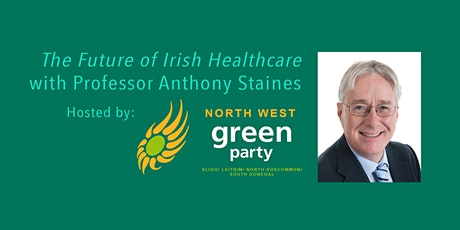 The Future of Irish Healthcare - a talk hosted by the NW Green party tickets