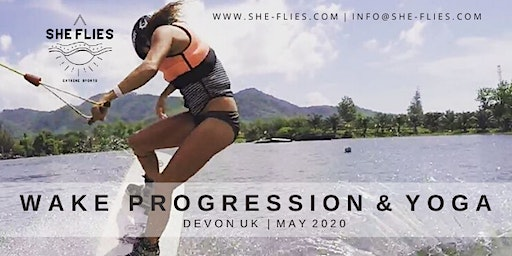 She Flies Wakeboard Progression, Yoga & Glamping