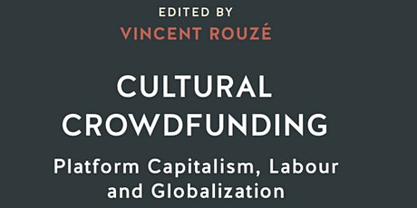 BOOK LAUNCH CULTURAL CROWDFUNDING: Platform Capitalism, Labour and Globalization  tickets