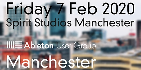 Manchester Ableton Live User Group Meeting (Feb 2020) tickets