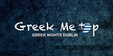 Greek Me Up - Dublin Nights tickets