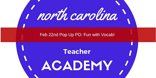 North Carolina Teacher Academy: Pop Up PD ~ Fun with Vocabulary 2020
