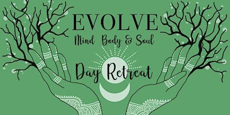 Evolve: Mind, Body & Soul - Day Retreat tickets