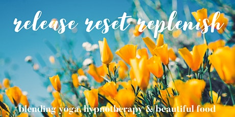 Day Yoga & Hypnotherapy Retreat ~ Release Reset Replenish tickets