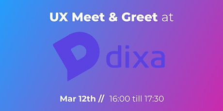 UX Meet & Greet at Dixa tickets