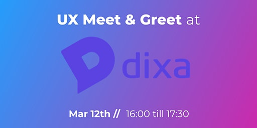 UX Meet & Greet at Dixa