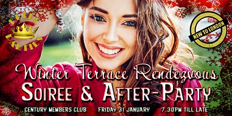 WINTER Terrace RENDEZVOUS [Soiree + After-Party] @ Century Private Members Club tickets
