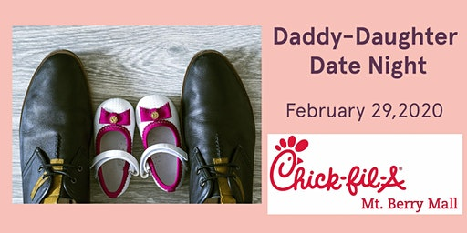 Daddy Daughter Date Night - Chick-fil-A Mt. Berry Mall 2020