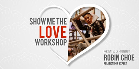 Show Me the Love Workshop - FULL Day Vancouver tickets