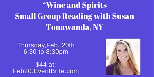 """Wine and Spirits"" in Western NY: Small Group Mediumship/Psychic Readings with Susan Schueler"