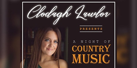 "Clodagh Lawlor presents ""A Night Of Country Music"" with Special guests  tickets"