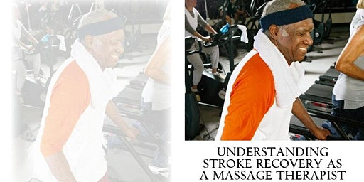 Understanding Stroke Recovery as a Massage Therapist