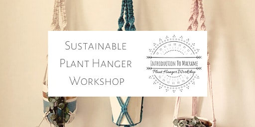 Introduction to Macrame: Sustainable Plant Hanger Workshop (Ormskirk)