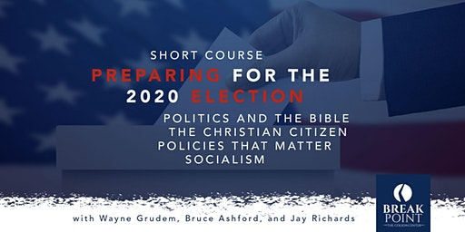 Colson Center Short Course: Preparing for the 2020 Election