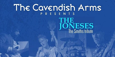 The Smiths tribute band The Joneses - 25th July Cavendish Arms - Stockwell, London tickets
