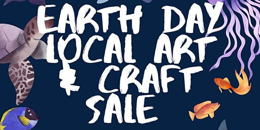 Earth Day Local Art & Craft Sale