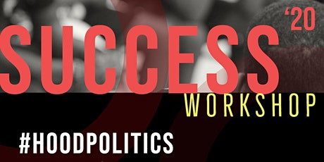 Success Workshops: Hood Politics; Dare to Dream tickets