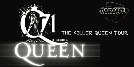 """Q71"" - EL MEJOR TRIBUTO A QUEEN - ""THE KILLER QUEEN TOUR"" entradas"
