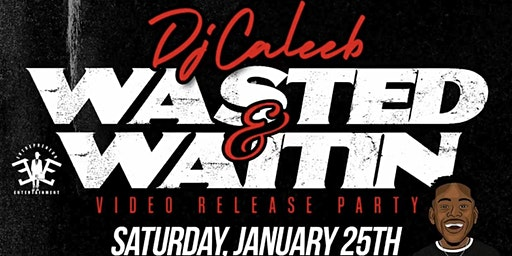 DJ Caleeb (Wasted & Waitin' Premiere) Sponsored by Belaire