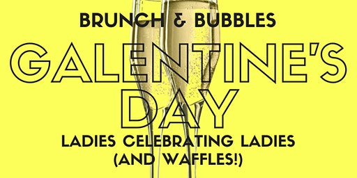 Galentine's Day - Brunch and Bubbles 2020!