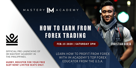 HOW TO EARN FROM FOREX TRADING | IM MASTERY ACADEMY PHILIPPINES 2020 tickets